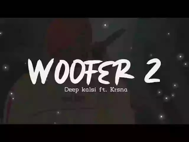 Woofer 2 (Lyrics) – Deep Kalsi