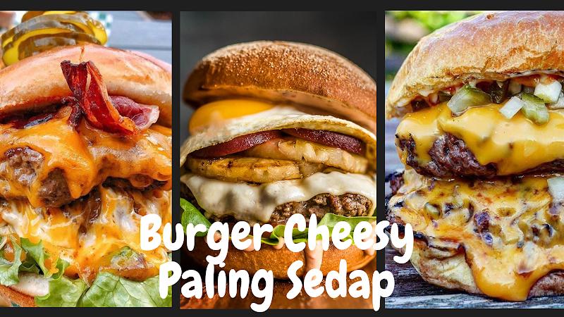 Jom Nikmati Burger Cheesy Paling Sedap