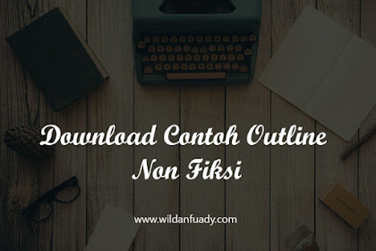 Download Contoh Outline Buku Non Fiksi