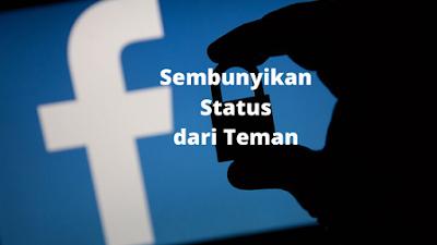 Cara Menyembunyikan Postingan Di Facebook Dari seseorang