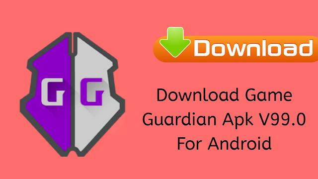 Download GameGuardian Apk V99.0 For Android 2020