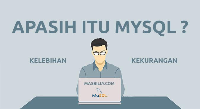 Memahami MySQL Melalui Kelebihan, Kekurangan, dan Cara Penggunaan MySQL