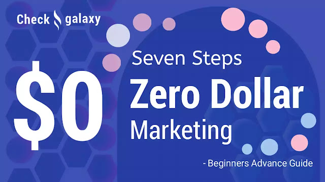 7-steps-everything-you-need-to-know-about-zero-dollar-marketing