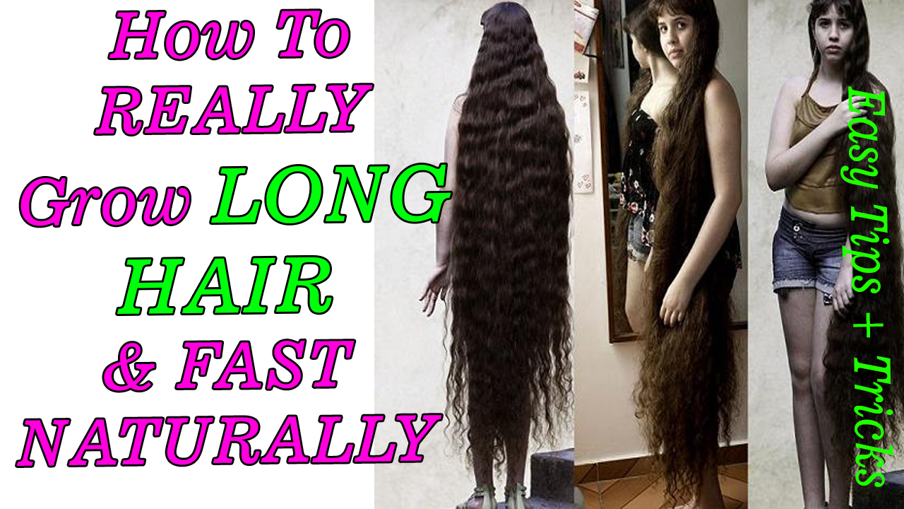 How To Get Long Hair Super Fast Naturally