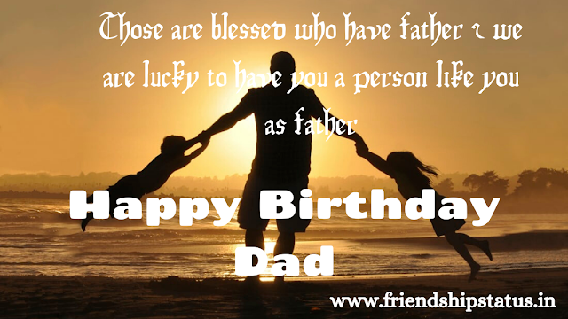 [100+] Happy Birthday to Father Wishes for WhatsApp Status