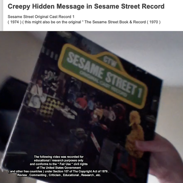 "Sesame Street Original Cast Record 1 ( 1974 ) ( this might also be on the original "" The Sesame Street Book & Record ( 1970 )   In 2008 , someone uploaded a YouTube video called "" Secret Message in Sesame Street Theme "" . According to what I could find on Google , very little people talk about this. shorturl.at/bfxS3  In 2016 , I took my record and confirmed this ! ( I was probably saving this video for Sesame Street's 50th )  ( 1. There's a DARK HIDDEN MESSAGE if you play the record on The Sesame Street Theme Song. ( 2. Play the record on "" Sunny Day , Sweeping the Clouds Away "" …. STOP the record , PLAY IT BACKWORDS , you'll here "" ***** Abuse Can Be Nice . "" sung by the singers.  THIS VIDEO IS 100% REAL , I DID NOT EDIT ANYTHING ! I only trimmed the video so it can be accepted by certain social media.   It's really creepy and I'm surprised barely anyone is talking about it.  If Sesame Workshop finds out about this , I'd be very curious to know what they think ( hopefully they won't take down this video and report me because I did nothing wrong. )  By the way this was before the Kevin Clash thing and Chris Langham worked on The Muppet Show.   But all the stories relating to Dan Schneider , John Kricfalusi and Jimmy Savile Is there something going on in children's entertainment that we are not aware about ? Sesame Workshop and The Jim Henson Company I know never had such problems however like I said in recent years ( Kevin Clash / Chris Langham ) …. But who ever recorded the Sesame Street Theme in either 1970 or 1974 might be something Sesame Workshop should investigate. Power to the Truth !   _ Erica    #hiddenmessage #hiddenmessages #sesamestreet #backwordsrecord #hiddenmessagesinrecords #secretmessagesinrecords #wtf #real #truth #truthseeker #truthseeking #sesamestreetrecord #sesamestreethiddenmessage #crime #dark #evil #whatthehell #record #records #sesame50 #sesamestreet50 #sesamestreet50thanniversary #SesameStreet50th #sesamestreet50years #serectmessage #secretmessages #recordbackwords #record #records #lookwhatifound #criminal #whodidthis"