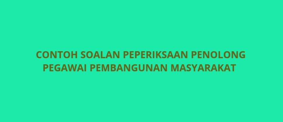 Contoh Soalan Peperiksaan Penolong Pegawai Pembangunan Masyarakat S29 Spa