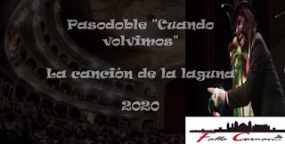 """Pasodoble """"Cuando volvimos"""". Comparsa """"La cancion de la laguna"""" (2020) con Letra"""