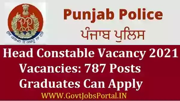 Punjab Police Bharti 2021 : Punjab Police HEAD CONSTABLE Recruitment for 787 Posts