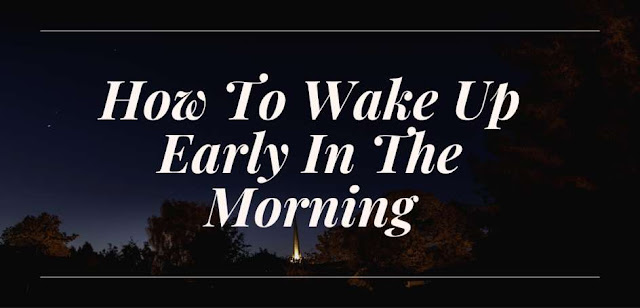 How To Wake Up Early In The Morning Without Alarm And Study
