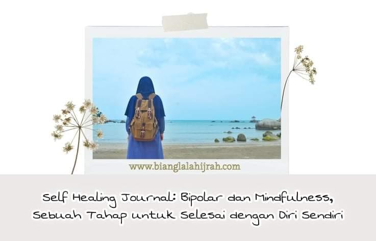 Self Healing: Bipolar, Mindfulness, dan Sebuah Tahap untuk Tuntas dengan Diri Sendiri