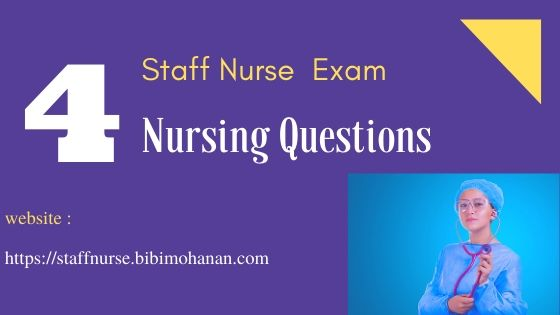 Staff Nurse Exam Questions Kerala PSC -Nursing MCQ Questions 4