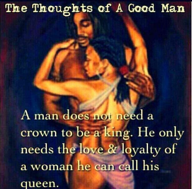 The Thoughts Of A Good Man A Man Does Not Need A Crown To Be A King