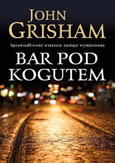 Bar Pod Kogutem John Grisham - recenzja