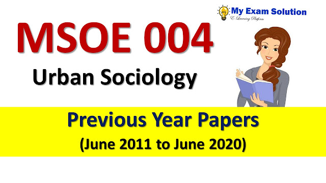 MSOE 004 Urban Sociology Previous Year Papers