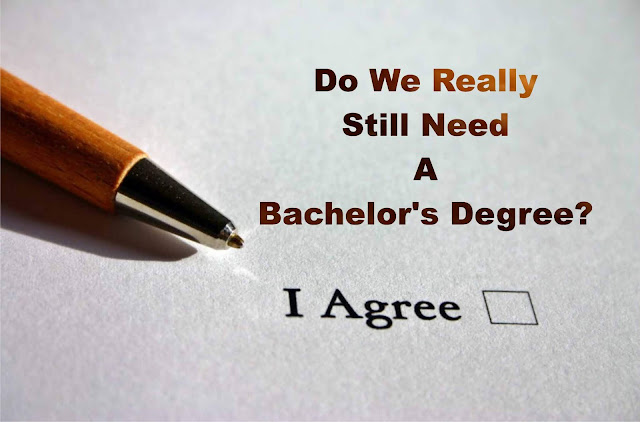 Do We Really Still Need A Bachelor's Degree?