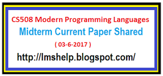 CS508 Midterm Current Paper 3 jun 2017