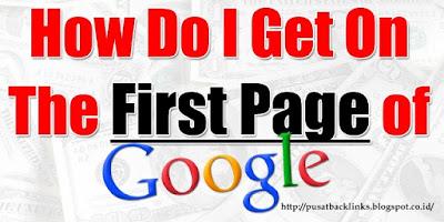 Cara Ampuh Membuat Artikel Muncul di halaman pertama Google
