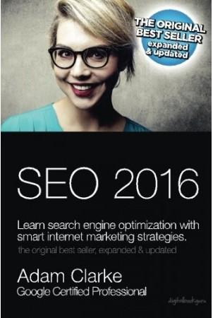 SEO 2016: Learm search engine optimization with smart marketing strategies