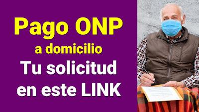 Recibo tu pago ONP en el domicilio registra tu solicitud en este LINK