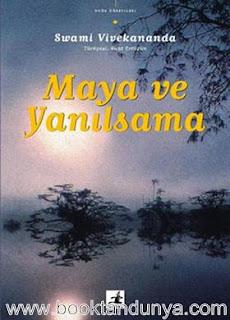 Swami Vivekananda - Maya ve Yanılsama