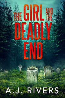 The Girl and the Deadly End (Emma Griffin FBI Mystery Book 7) by A.J. Rivers