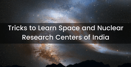 Tricks to Learn Space and Nuclear Research Centers of India