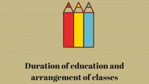 Period of education and arrangement of classes