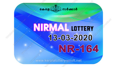 kerala lottery result, kerala lottery kl result, yesterday lottery results, lotteries results, keralalotteries, kerala lottery, keralalotteryresult,  kerala lottery result live, kerala lottery today, kerala lottery result today, kerala lottery results today, today kerala lottery result, Nirmal lottery results, kerala lottery result today Nirmal, Nirmal lottery result, kerala lottery result Nirmal today, kerala lottery Nirmal today result, Nirmal kerala lottery result, live Nirmal lottery NR-164, kerala lottery result 13.03.2020 Nirmal NR 164 13 March 2020 result, 13 03 2020, kerala lottery result 13-03-2020, Nirmal lottery NR 164 results 13-03-2020, 13/03/2020 kerala lottery today result Nirmal, 13/03/2020 Nirmal lottery NR-164, Nirmal 13.03.2020, 13.03.2020 lottery results, kerala lottery result March 13 2020, kerala lottery results 13th March 2020, 13.03.2020 week NR-164 lottery result, 13.03.2020 Nirmal NR-164 Lottery Result, 13-03-2020 kerala lottery results, 13-03-2020 kerala state lottery result, 13-03-2020 NR-164, Kerala Nirmal Lottery Result 13/03/2020,   KeralaLotteryResult.net