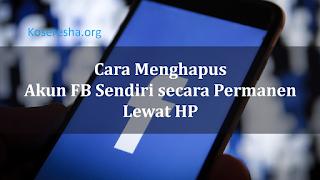 Cara Menghapus Akun Fb Permanen dengan HP