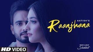 Raanjhana lyrics - Aatish Ft Nikeet Dhillon