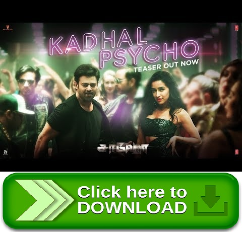 Saaho Mp3 Songs Download Free: Download Kadhal Psycho Full