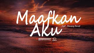 Lirik Lagu Maafkan Aku - Danangdanzt ft Bagus Muhammad