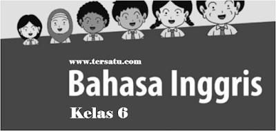 Download Soal UAS B. Inggris Kelas 6 Semester 1 + Kunci Jawaban Kurikulum KTSP, Ganjil/ Gasal, PDF TH. 2018 - 2019