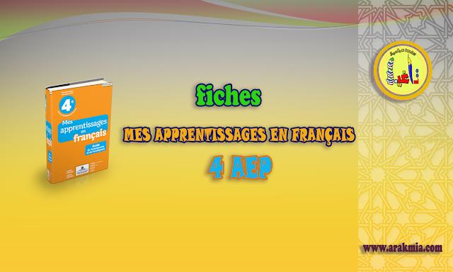 Fiches mes apprentissages en français 4 AEP.toutes les unités