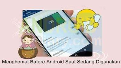 Cara Ampuh Menghemat Batere Android Saat Sedang Digunakan Cara Ampuh Menghemat Batere Android Saat Sedang Digunakan