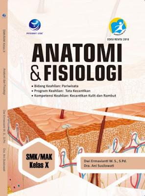 Anatomi Dan Fisiologi, Bidang Keahlian: Pariwisata, Program Keahlian: Tata Kecantikan, Kompetensi Keahlian: Kecantikan Kulit Dan Rambut SMK/MAK Kelas X