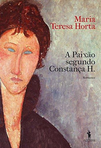 A Paixão Segundo Constança H. - Maria Teresa Horta