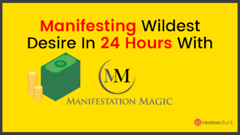 Manifestation Magic Review - Manifest Your Desires In 24 hours!