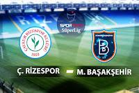 Medipol Başakşehir - Çaykur Rizespor