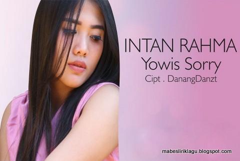 Intan Rahma - Yowis Sorry Lirik