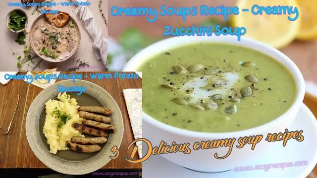 3 Delicious creamy soup recipes