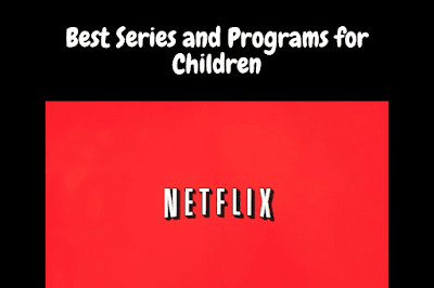 List of the best series and programs for children on Netflix