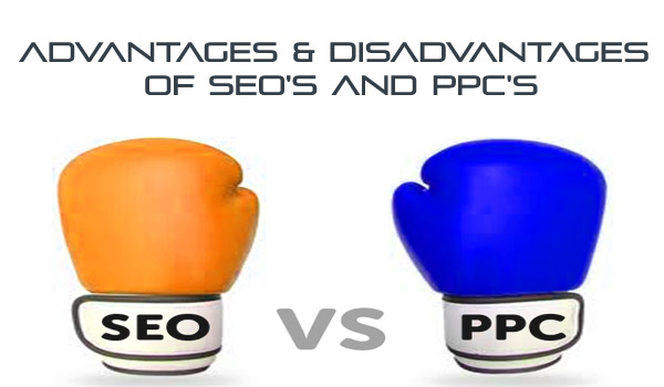 Advantages and Disadvantages of SEO's and PPC's