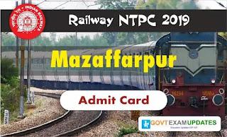 RRB NTPC Mazaffarpur Admit Card 2019