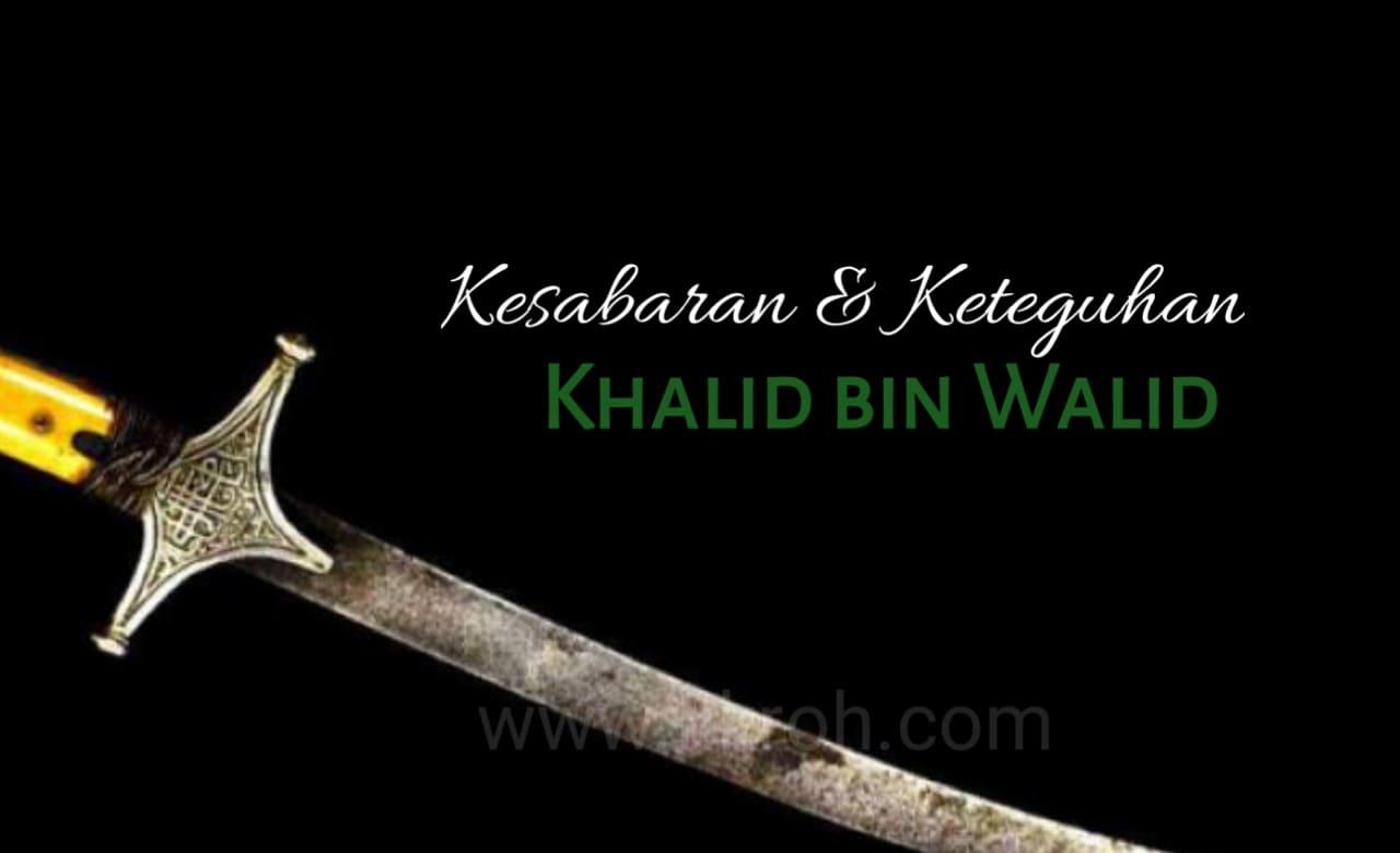 Kesabaran Khalid bin Walid