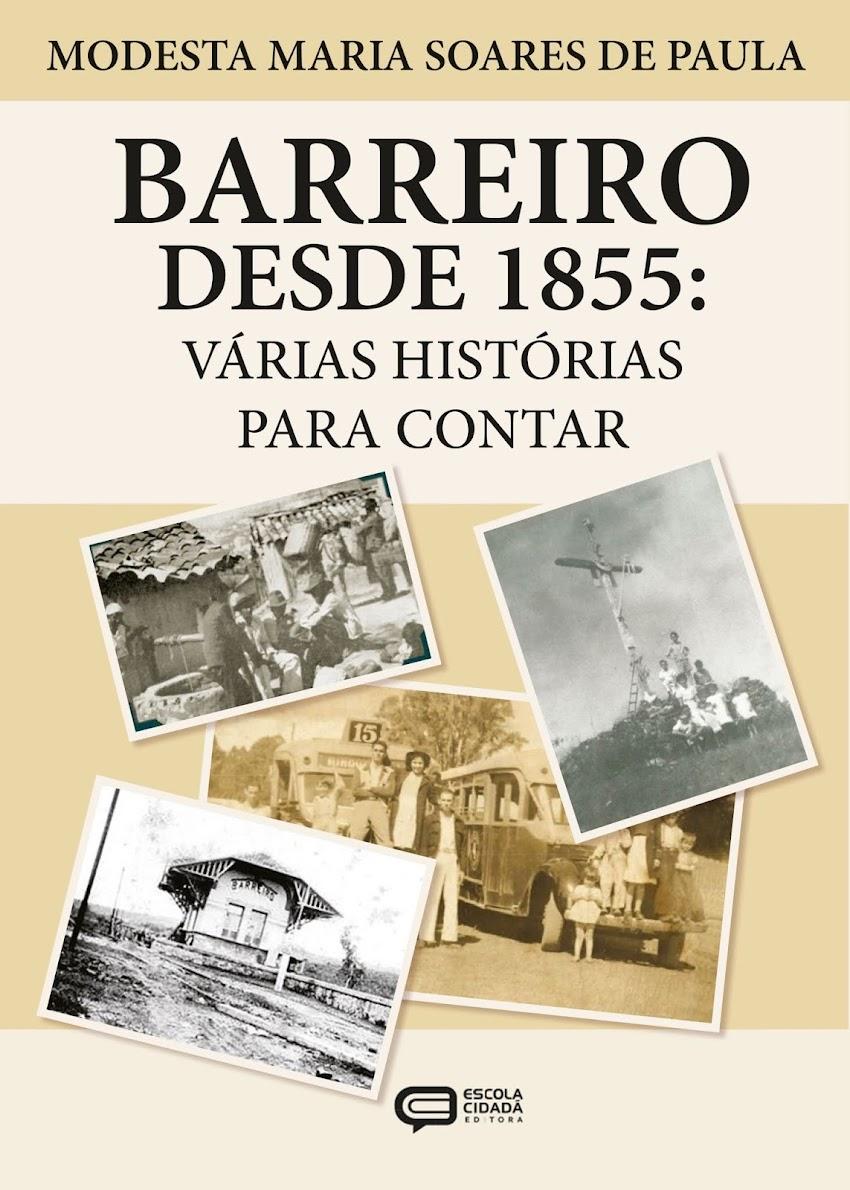 BARREIRO DESDE 1855: VÁRIAS HISTÓRIAS PARA CONTAR