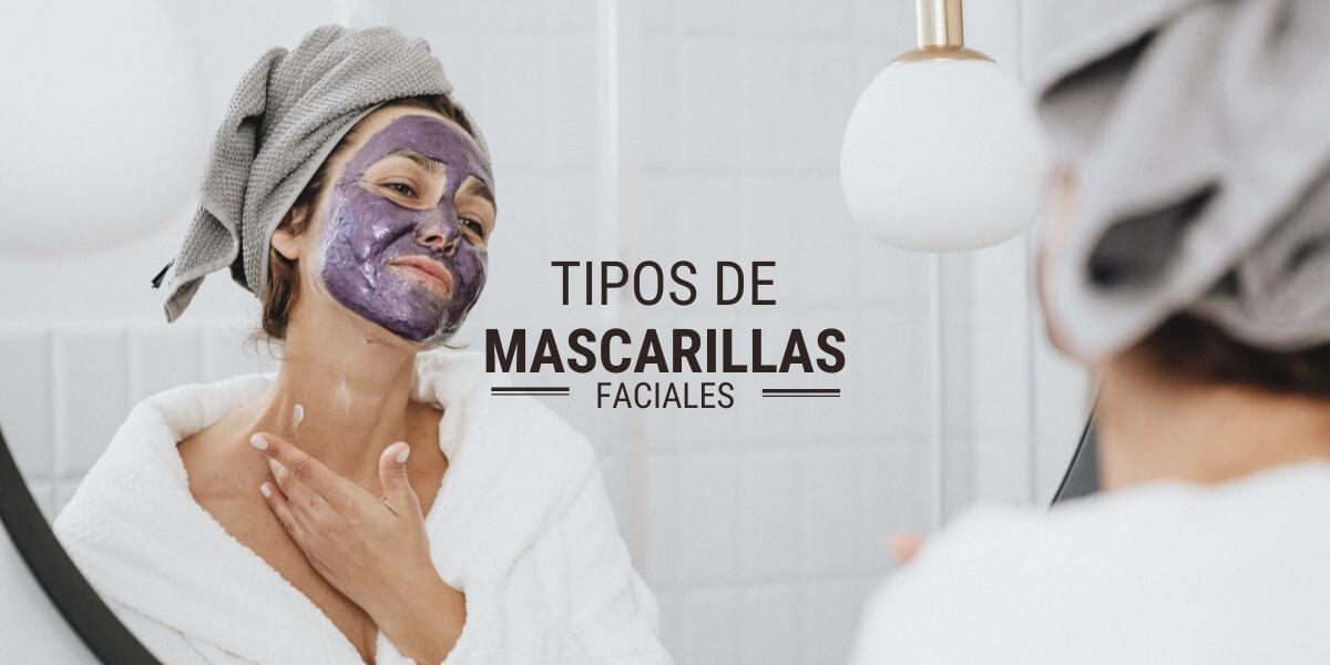 TIPOS DE MASCARILLAS FACIALES