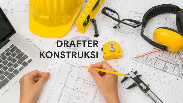Pengertian Drafter Konstruksi Tugas dan Tanggung Jawabnya