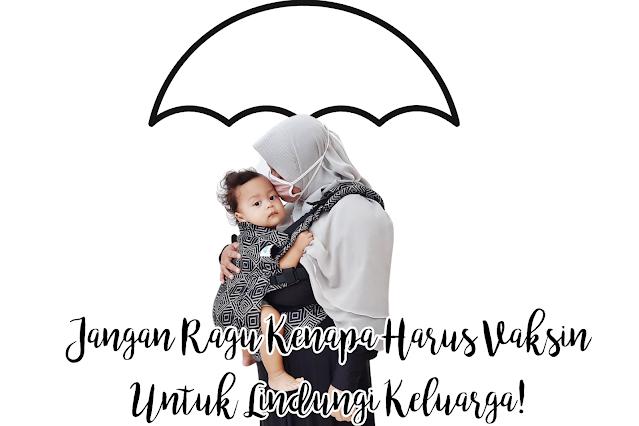 Jangan Ragu Lagi Kenapa Harus Vaksin Untuk Lindungi Keluarga Kita!